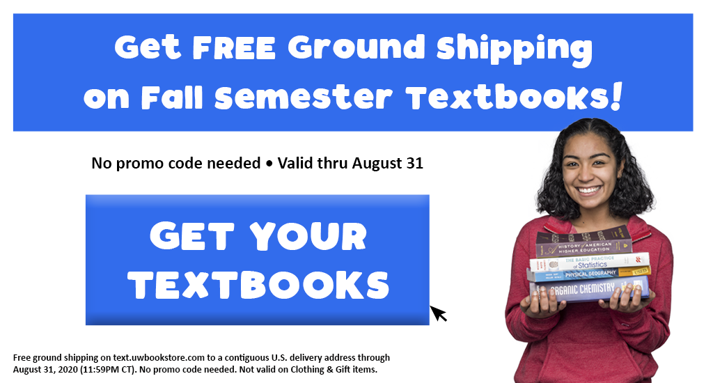 Get Free Ground Shipping (contiguous U.S. delivery address) on Fall Semester Textbooks thru Aug 31st!